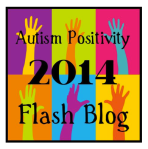 #AutismPositivity2014Flashblog